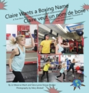 Claire Wants a Boxing Name/Claire veut un nom de boxe : A True Story Promoting Inclusion and Self-Determination/Une histoire vraie promouvant l'inclusion et l'auto-determination - eBook