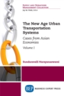 The New Age Urban Transportation Systems, Volume I : Cases from Asian Economies - eBook