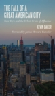 The Fall of a Great American City : New York and the Urban Crisis of Affluence - eBook