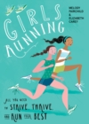 Girls Running : All You Need to Strive, Thrive, and Run Your Best - eBook