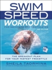 Swim Speed Workouts for Swimmers and Triathletes : The Breakout Plan for Your Fastest Freestyle - Book