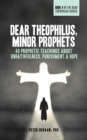 Dear Theophilus, Minor Prophets : 40 Prophetic Teachings about Unfaithfulness, Punishment, and Hope - eBook