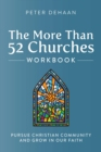 The More Than 52 Churches Workbook : Pursue Christian Community and Grow in Our Faith - eBook
