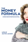 The Money Formula : Change Your Relationship to Money in Seven Steps & Fifteen Minutes or Less - eBook