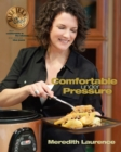 Comfortable Under Pressure : Pressure Cooker Meals: Recipes, Tips, and Explanations - eBook