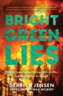Bright Green Lies : How the Environmental Movement Lost Its Way and What We Can Do About It - eBook