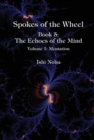 Spokes of the Wheel, Book 5: The Echoes of the Mind : Volume 1: Mentation - Book