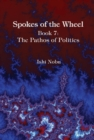 Spokes of the Wheel Book 7: The Pathos of Politics : Book 7: The Pathos of Politics - Book