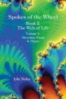 Spokes of the Wheel, Book 2: The Web of Life : Volume 1: Microbes, Fungi, & Plants - Book