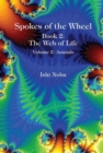 Spokes of the Wheel, Book 2 -- The Web of Life : Volume 2: Animals - Book