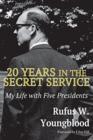 20 Years in the Secret Service : My Life with Five Presidents - Book