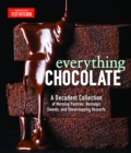 Everything Chocolate : A Decadent Collection of Morning Pastries, Nostalgic Sweets, and Showstopping Desserts - Book