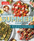 The Complete Summer Cookbook : Beat the Heat with 500 Recipes that Make the Most of Summer's Bounty - Book