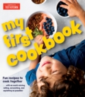 My First Cookbook : Fun recipes to cook together . . . with as much mixing, rolling, scrunching, and squishing as possible! - eBook