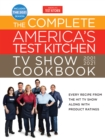 Complete America's Test Kitchen TV Show Cookbook 2001-2021 : Every Recipe from the Hit TV Show with Product Ratings and a Look Behind the Scenes Includes the 2021 Season - Book