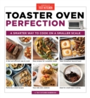 Toaster Oven Perfection : A Smarter Way to Cook on a Smaller Scale - Book
