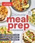 The Ultimate Meal-Prep Cookbook : One Grocery List. A Week of Meals. No Waste. - Book