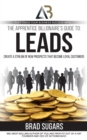 The Apprentice Billionaire's Guide to Leads : Create a Stream of New Prospects that Become Loyal Customers - eBook