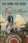 To Feel the Music : A Songwriter's Mission to Save High-Quality Audio - Book