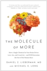 The Molecule of More : How a Single Chemical in Your Brain Drives Love, Sex, and Creativity-and Will Determine the Fate of the Human Race - Book