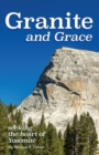 Granite and Grace : Seeking the Heart of Yosemite - eBook