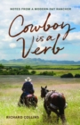 Cowboy is a Verb : Notes from a Modern-day Rancher - eBook