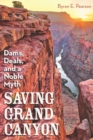 Saving Grand Canyon : Dams, Deals, and a Noble Myth - eBook
