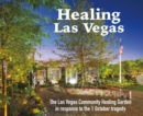 Healing Las Vegas : The Las Vegas Community Healing Garden in response to the 1 October tragedy - eBook