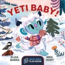 Yeti Baby! : A Hazy Dell Flap Book - Book