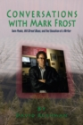 Conversations With Mark Frost : Twin Peaks, Hill Street Blues, and the Education of a Writer - Book