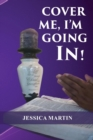 COVER ME, I'M GOING IN! - eBook