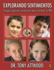 Explorando Sentimientos: Ira : Spanish Edition of Exploring Feelings: Anger - eBook