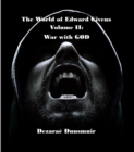 The World of Edward Givens: Volume II : War with GOD - eBook