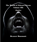 The World of Edward Givens: Volume III : Justice - eBook