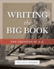 Writing the Big Book : The Creation of A.A. - eBook