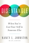 Disentangle : When You've Lost Your Self in Someone Else - eBook