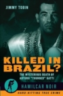 "Killed in Brazil? : The Mysterious Death of Arturo ""Thunder"" Gatti - Book"