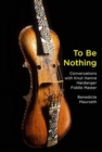To Be Nothing : Conversations with Knut Hamre, Hardanger Fiddle Master - Book