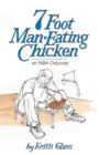 7 Foot Man-Eating Chicken - Book