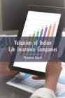 Valuation of Indian Life Insurance Companies : Demystifying the Published Accounting and Actuarial Public Disclosures - eBook