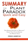 SUMMARY Of The Plant Paradox Quick and Easy : The Hidden Dangers in Healthy Foods That Causes Disease and Weight Gain By Dr. Steven Gundry - eBook