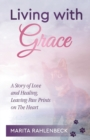 Living with Grace : A Story of Love and Healing, Leaving Paw Prints on The Heart - Book