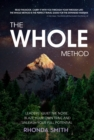 The Whole Method : Leaders: Quiet the Noise, Blaze Your Own Trail and Unleash Your Full Potential - eBook