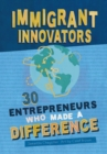 Immigrant Innovators: 30 Entrepreneurs Who Made a Difference - Book