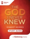 The God I Never Knew Study Guide - eBook