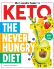 The Complete Guide To Keto : The Never Hungry Diet - Book