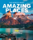The World's Most Amazing Places : 82 Destinations to See in Your Lifetime - Book