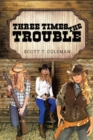 Three Times the Trouble - eBook