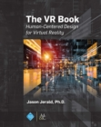 The VR Book : Human-Centered Design for Virtual Reality - eBook
