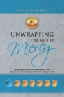 Unwrapping the Gift of Mercy : Unwrapping Spiritual Gifts One by One; How to Use Your Spiritual Gift in the Body of Christ - eBook